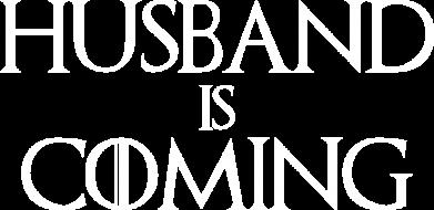 Принт Женская футболка Husband is coming, Фото № 1 - FatLine