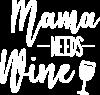 Mama need wine