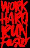 Work hard run faster