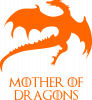 Mother Of dragons 1