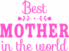 Best mother in the world
