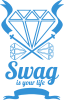 Swag is your life