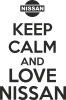 Keep calm and love Nissan