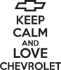 KEEP CALM AND LOVE CHEVROLET