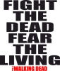 Fight the dead fear the living