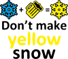 Don't Make Yellow snow