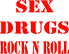 Sex, drugs, rock n roll