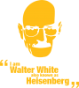 i am walter white also known as гейзенберга