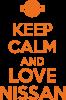 Keep calm and love Nissan