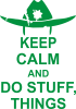 KEEP CALM AND DO STUFF