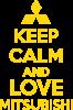 Keep calm an love mitsubishi