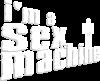 I am a sex machine