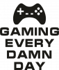 Game every damn day