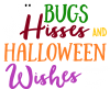 Bugs Hisses and Halloween Wishes
