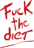 Fuck the diet
