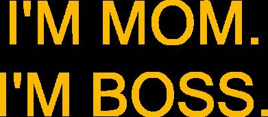 Принт Жіноча футболка I'm mom. i'm boss., Фото № 1 - FatLine