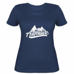 Женская футболка Adventures and mountains
