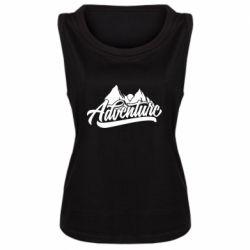 Женская майка Adventures and mountains