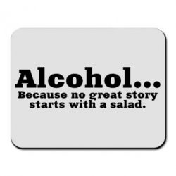 Купить Коврик для мыши Alcohol... Because no great story starts with a salad, FatLine