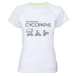 Жіноча спортивна футболка All my friends are cycopaths