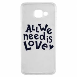 Чехол для Samsung A3 2016 All we need is love