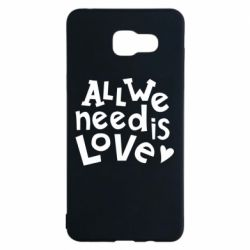 Чехол для Samsung A5 2016 All we need is love