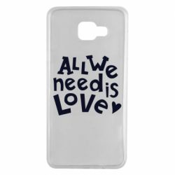 Чехол для Samsung A7 2016 All we need is love