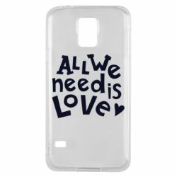 Чехол для Samsung S5 All we need is love