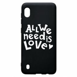 Чехол для Samsung A10 All we need is love