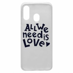 Чехол для Samsung A40 All we need is love