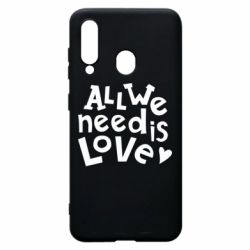 Чехол для Samsung A60 All we need is love