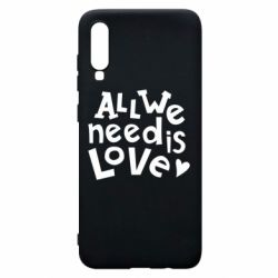 Чехол для Samsung A70 All we need is love