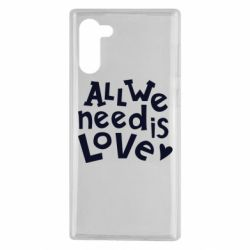 Чехол для Samsung Note 10 All we need is love