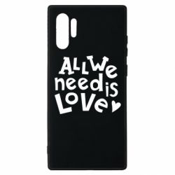 Чехол для Samsung Note 10 Plus All we need is love