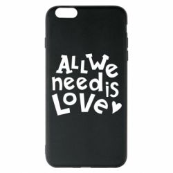 Чехол для iPhone 6 Plus/6S Plus All we need is love