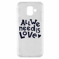 Чехол для Samsung A6 2018 All we need is love
