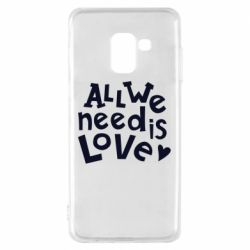 Чехол для Samsung A8 2018 All we need is love