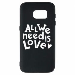 Чехол для Samsung S7 All we need is love
