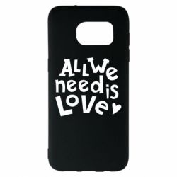 Чехол для Samsung S7 EDGE All we need is love