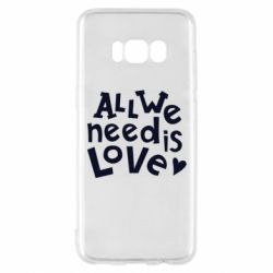 Чехол для Samsung S8 All we need is love
