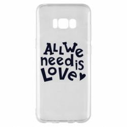 Чехол для Samsung S8+ All we need is love