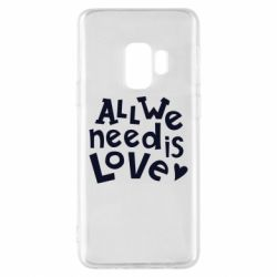 Чехол для Samsung S9 All we need is love