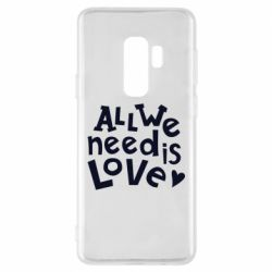 Чехол для Samsung S9+ All we need is love
