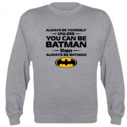 Реглан Always be batman - FatLine