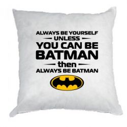 Подушка Always be batman