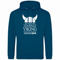 Мужская толстовка Always be yourself. Unless you can be a viking