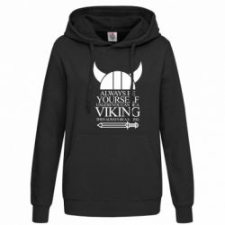 Женская толстовка Always be yourself. Unless you can be a viking