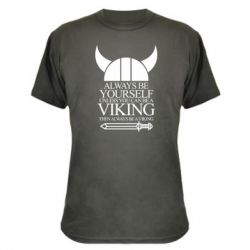 Камуфляжная футболка Always be yourself. Unless you can be a viking
