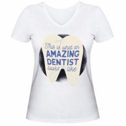Жіноча футболка з V-подібним вирізом Amazing Dentist