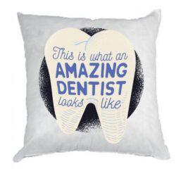 Подушка Amazing Dentist